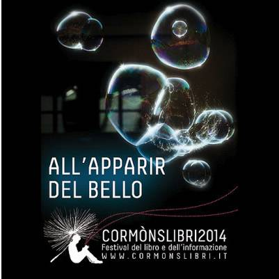 "CORMÒNSLIBRI 2014 ""ALL'APPARIR DEL BELLO"""